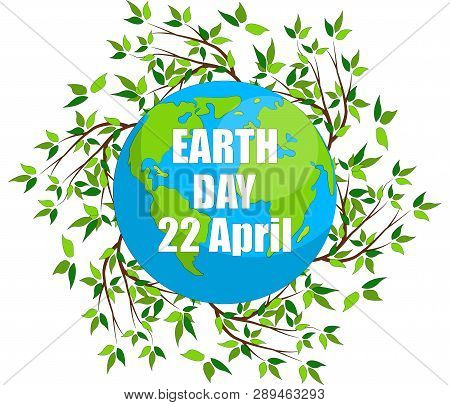Earth Day. Eco Friendly Ecology Concept. Earth Day Flat Concept. World Environment Day Background. S