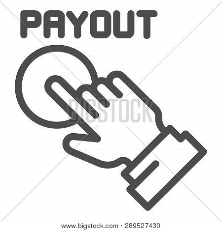 Payout Button Line Icon. Hand And Pay Button Vector Illustration Isolated On White. Payment Outline
