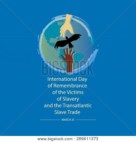 Concept on international day of remembrance of the victims of slavery and the transatlantic slave trade. March 25. poster