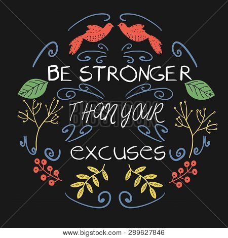 Be Stronger Than Your Excuses Typography Poster. Vector Illustration With Lettering Anf Folk Style E
