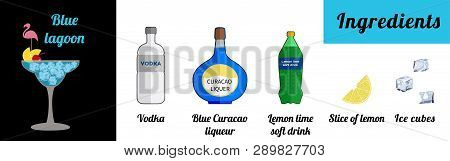 Alcoholic Popular Cocktail  Blue Lagoon Recipe With Ingredients. Cocktail Infographic Set. Flat Vect