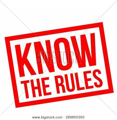 Know The Rules Stamp On White Background