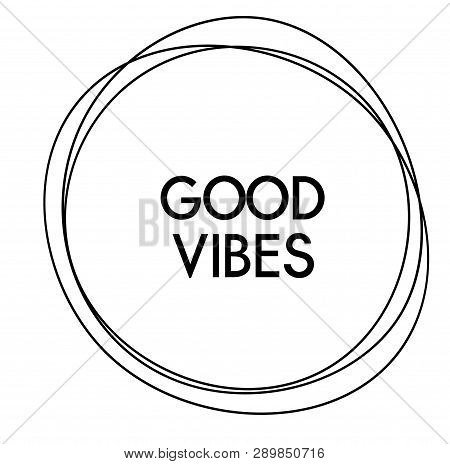 Good Vibes Label On White Background Sticker Label