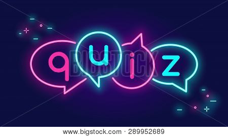 Quiz Speech Bubbles Banner For Social Networks In Neon Light Style On Dark Background. Bright Vector