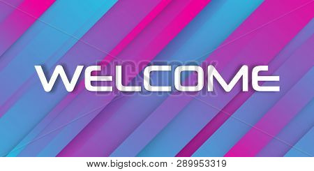 Welcome. Celebration Greeting Holiday Illustration. Trendy Abstract Background. Memphis Abstract Col