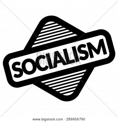 Socialism Black Stamp, Sticker, Label On White Background