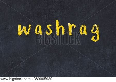 College Chalkboard  With With Handwritten Inscription Washrag On It