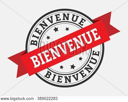 Vector Template For A Welcome Champ, French Language. Welcome On The Red Ribbon. Vector Illustration
