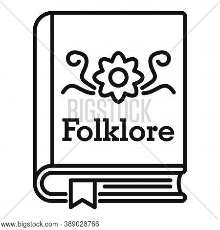 Folklore Book Icon. Outline Folklore Book Vector Icon For Web Design Isolated On White Background