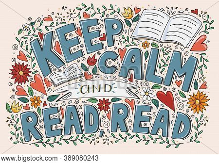Keep Calm And Read A Book Inspirational Motivational Quote Poster, Hand Drawn Retro Vintage Vector I