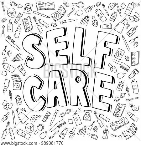Handwritten Self Care Message With Care Items Pattern In Doodle Style, Vector Illustration. Inspirat