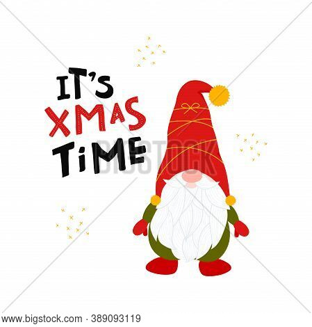 It Is Xmas Time Lettering With Cute Gnome In Scandinavian Style. Christmas Time Poster. Noel Greetin