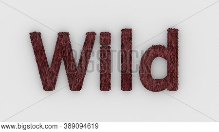 Wild - 3d Word Red On White Background. Render Furry Letters. Hair. Wilds Fur. Emblem Logo Design Te