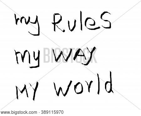 The Word My Rules, My Way, My World Isolated On A White Background