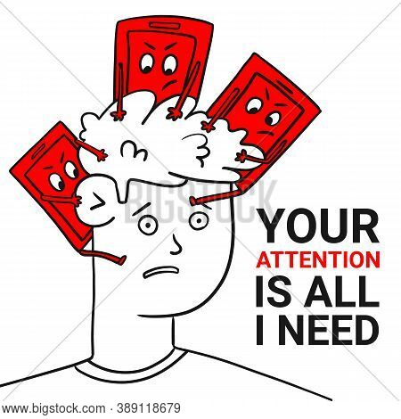 Flat Banner Guys Head Is Occupied By Phones. Inscription Your Attention Is All I Need. The Attention