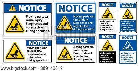 Notice Moving Parts Can Cause Injury Sign On White Background