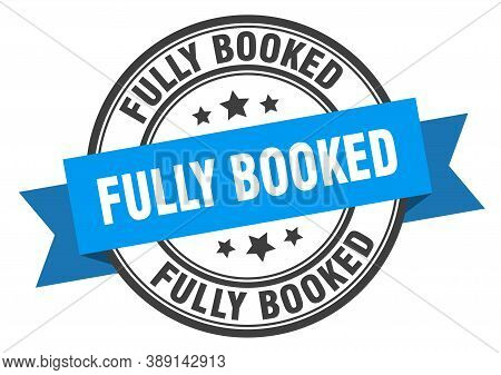 Fully Booked Label Sign. Round Stamp. Ribbon. Band