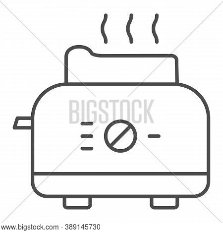 Toaster Thin Line Icon, Kitchen Equipment Concept, Electric Toaster With Toast Sign On White Backgro