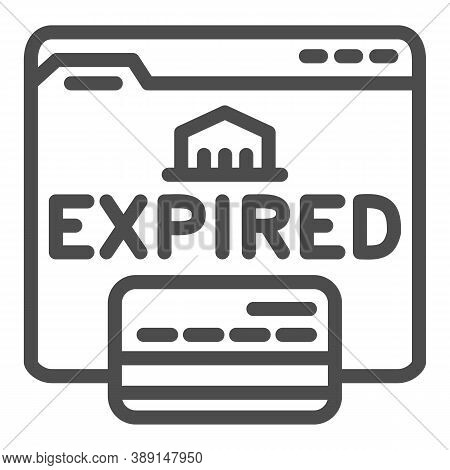 Expired Card On Website Line Icon, Payment Problem Concept, Card Declined Sign On White Background,