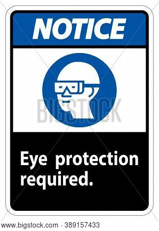 Notice Sign Eye Protection Required Symbol Isolate On White Background