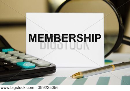 The Text Membership Is Written On A White Sheet Near The Calculator. Membership In Business And Educ