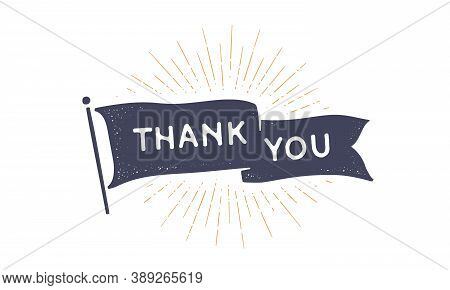 Thank You. Flag Grahpic. Old Vintage Trendy Flag With Text Thank You. Vintage Banner With Ribbon Fla