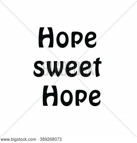 Hope Sweet Hope, Christian Faith, Typography For Print Or Use As Poster, Card, Flyer Or T Shirt