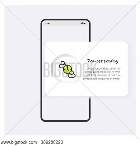 Request Pending Line Icon Or Button. Mobile App Template Design. Users Connection Pending. Subscribi
