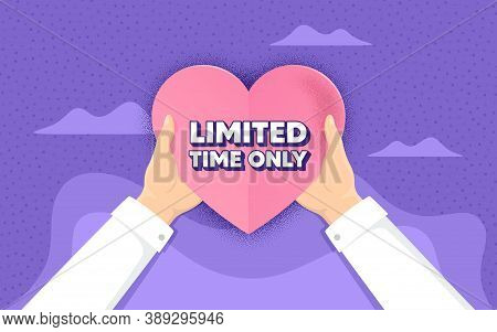 Limited Time Symbol. Charity And Donate Concept. Special Offer Sign. Sale. Hands Holding Paper Heart