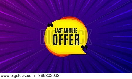 Last Minute Bubble. Purple Background With Offer Message. Hot Offer Chat Sticker Icon. Special Deal