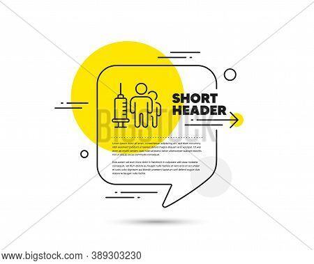 Medical Vaccination Line Icon. Speech Bubble Vector Concept. Medicine Vaccine Sign. Pharmacy Medicat