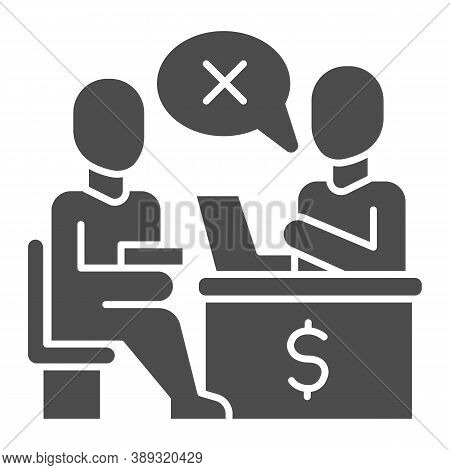 Bank Manager Refuses A Loan For Person Solid Icon, Payment Problem Concept, Loan Refusal Sign On Whi