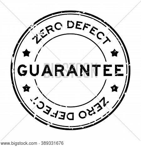 Grunge Black Zero Defect Guarantee Word Round Rubber Seal Stamp On White Background