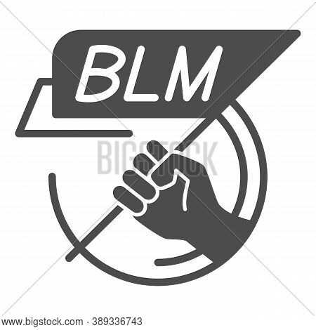 Hand Holding Blm Poster Solid Icon, Black Lives Matter Concept, Blm Flag In Hand Sign On White Backg