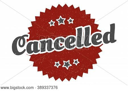 Cancelled Sign. Cancelled Round Vintage Retro Label