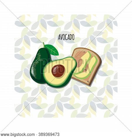 Avocado Toast. Fresh Toasted Bread With Slices Of Ripe Avocado. Delicious Avocado Sandwich. Vector I