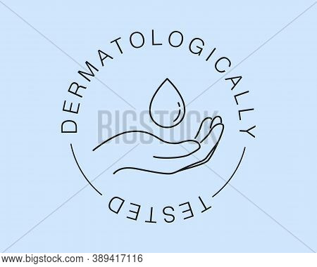 Dermatologically Tested Vector Label With Water Drop, Leaf And Hand Logo. Dermatology Test And Derma