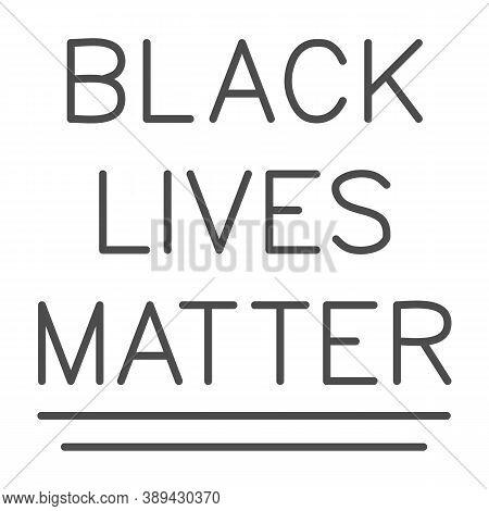 Black Lives Matter Inscription Thin Line Icon, Black Lives Matter Concept, Blm Text Sign On White Ba