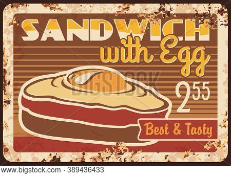 Sandwich With Egg Rusty Metal Plate, Vector Vintage Rust Tin Sign With Wholegrain Bread Toast And Fr