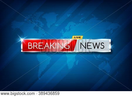 Breaking News Tv Screensaver, Vector Media Broadcast Channel Publication, Urgent Announcement. Globa
