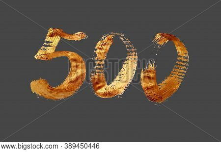 500 - Hand Drawn Lettering Inscription Gold Brush Stroke, Number