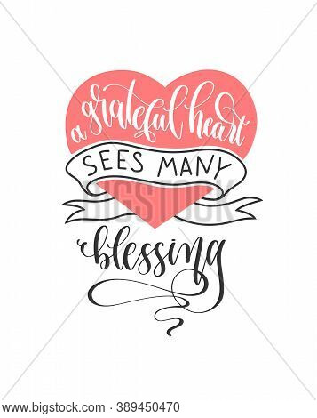 A Grateful Heart Sees Many Blessings Hand Lettering Poster, Motivation And Inspiration Positive Quot