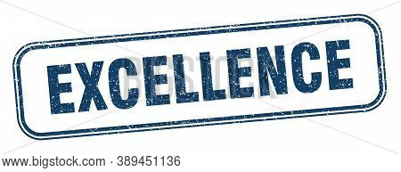Excellence Stamp. Excellence Square Grunge Sign. Label