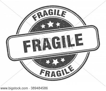 Fragile Stamp. Fragile Round Grunge Sign. Label