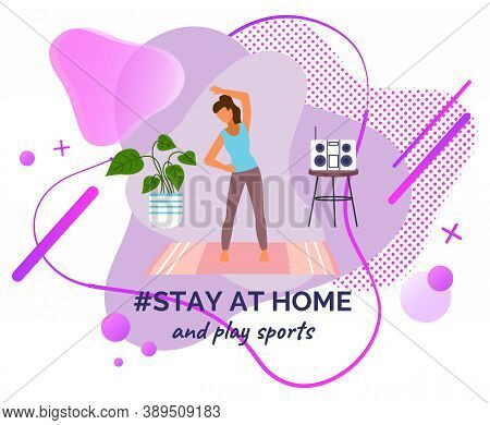 Stay At Home And Play Sports. Quarantine Self-isolation At Home. Woman Make Sport Exercises, Trainin
