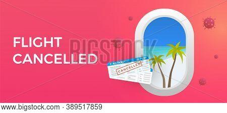 Flight Cancelled due to epidemics coronavirus, horizontal coronavirus vector illustration. Air ticket cancellation and stopping vacation, traveling around the world. Coronavirus Covid-19 quarantine and travel concept.