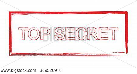 Top Secret Stamp. Confidential Sticker In Grunge Style. Do Not Open Label In Red. Secret Document Te