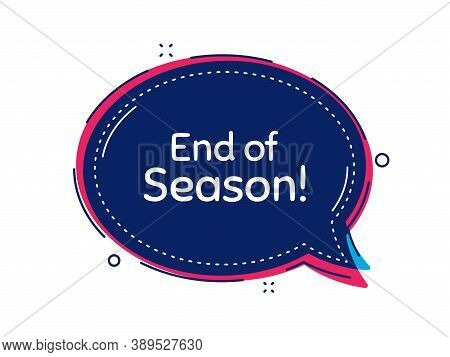 End Of Season Sale. Thought Bubble Vector Banner. Special Offer Price Sign. Advertising Discounts Sy