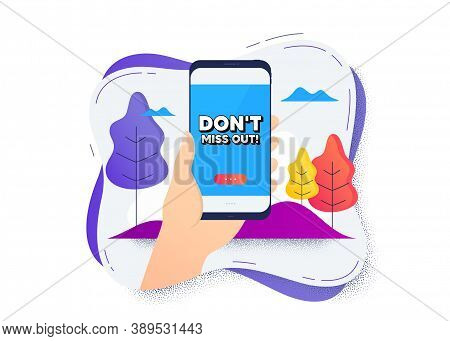 Dont Miss Out. Hand Hold Mobile Phone Icon. Smartphone Message. Special Offer Price Sign. Advertisin