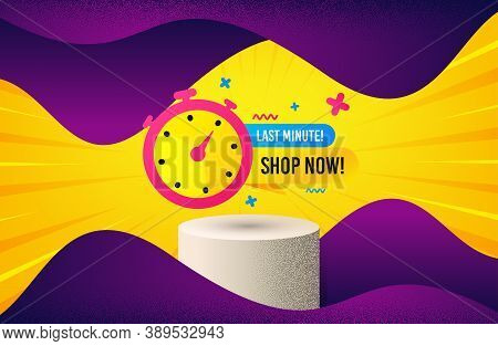 Last Minute Sale Sticker. Background With Podium Platform. Discount Banner Shape. Special Offer Time